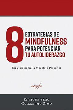 portada 8 Estrategias de Mindfulness Para Potenciar tu Auto-Liderazgo: Un Viaje Hacia la Maestría Personal
