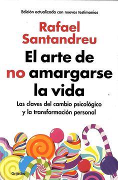 portada El Arte de no Amargarse la Vida, las Claves del Cambio Psicologico y la Transformación Personal.