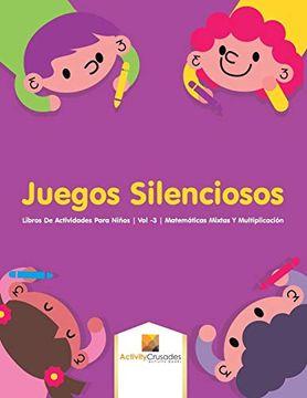 portada Juegos Silenciosos: Libros de Actividades Para Niños | vol -3 | Matemáticas Mixtas y Multiplicación