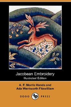 portada jacobean embroidery (illustrated edition) (dodo press)