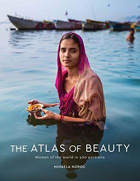portada The Atlas of Beauty: Women of the World in 500 Portraits (libro en Inglés)