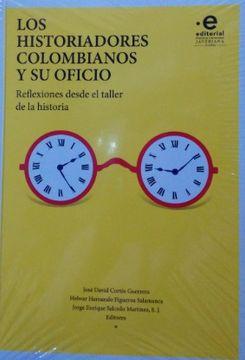 portada LOS HISTORIADORES COLOMBIANOS Y SU OFICIO