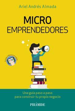 portada Microemprendedores: Una Guía Paso a Paso Para Construir tu Propio Negocio
