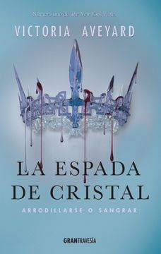 portada La Espada de Cristal: Arrodillarse o Sangrar