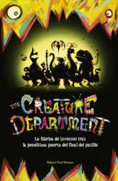 portada The Creature Department. La Fábrica De Inventos Tras La Penúltima Puerta (MIDDLE GRADE)