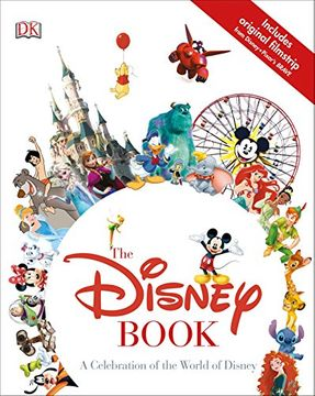portada The Disney Book: A Celebration of the World of Disney (libro en Inglés)