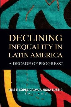 portada Declining Inequality in Latin America: A Decade of Progress? (libro en Inglés)