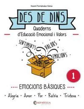 portada Emocions Bàsiques: Des de Dins 1 (Alegria-Amor-Por-Ràbia-Tristesa) (libro en catalan)