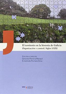 portada El territorio en la historia de Galicia: Organización y control, siglos I-XXI (USC Editora)