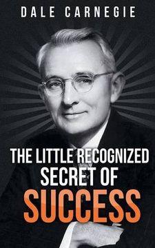 portada The Little Recognized Secret of Success