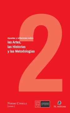 portada Apuntes y Reflexiones Sobre Las Artes, Las Historias y Las Metodologías. Tomo II