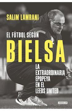 portada El Fútbol Segun Bielsa: la Extraordinaria Epopeya en el Leeds United