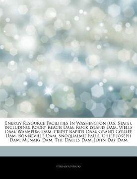 portada articles on energy resource facilities in washington (u.s. state), including: rocky reach dam, rock island dam, wells dam, wanapum dam, priest rapids