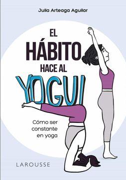 portada El Hábito Hace al Yogui: Cómo ser Constante en Yoga