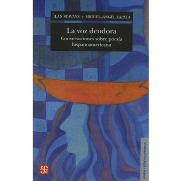 portada La voz Deudora. Conversaciones Sobre Poesía Hispanoamericana