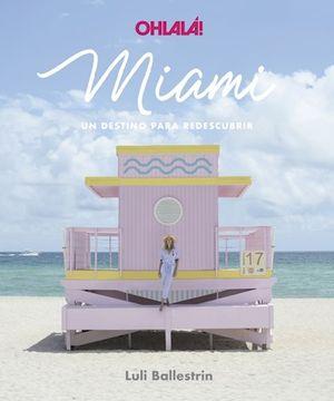 portada Miami Ohlala un Destino Para Redescubrir