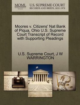 portada moores v. citizens' nat bank of piqua, ohio u.s. supreme court transcript of record with supporting pleadings