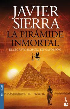portada La Pirámide Inmortal: El Secreto Egipcio de Napoleón (Biblioteca Javier Sierra)