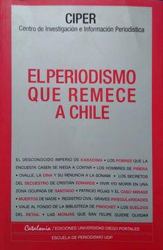 portada PERIODISMO QUE REMECE A CHILE, EL