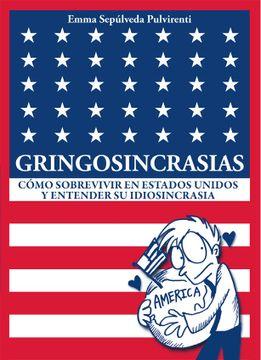 portada Gringosincrasias. Cómo sobrevivir en Estados Unidos y entender su idiosincrasia