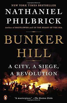 portada Bunker Hill: A City, a Siege, a Revolution (libro en Inglés)