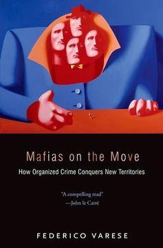 portada Mafias on the Move: How Organized Crime Conquers new Territories (libro en Inglés)