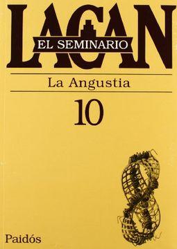 portada El Seminario. Libro 10: La Angustia (el Seminario de Jacques Lacan)