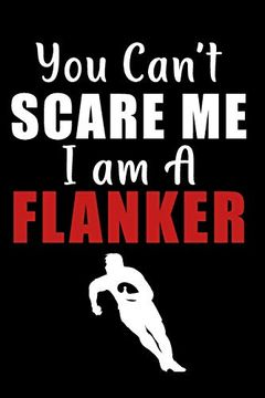 portada You Can't Scare me i am a Flanker: Rugby Notebook, Rugby Logbook, Rugby Gift for a Rugby Player, Rugby Diary (libro en Inglés)