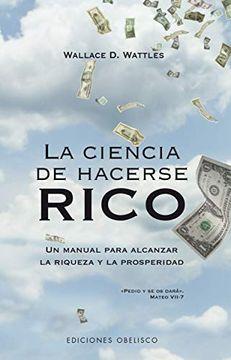 portada La Ciencia de Hacerse Rico: Un Manual Para Alcanzar la Riqueza y la Prosperidad