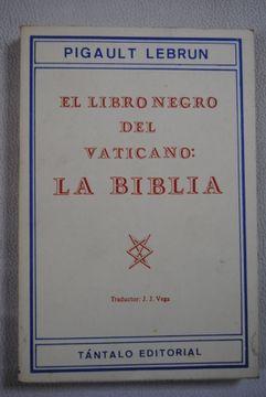 Libro El Libro Negro Del Vaticano La Biblia Pigault Lebrun Isbn 47741030 Comprar En Buscalibre