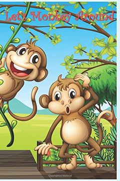 """portada Let's Monkey Around: 124 Page Softcover, has Blank Pages With a Monkey Border, College Rule Composition (6"""" x 9 """") Three With Bananas (libro en inglés)"""