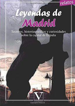 portada Leyendas de Madrid. Secretos, Historias Ocultas y Curiosidades Sobre la Capital de España (Infantil-Juvenil)