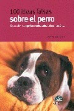portada 100 ideas falsas sobre el perro