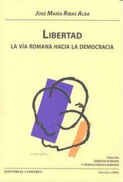 portada 8.libertad. la via romana hacia la democracia