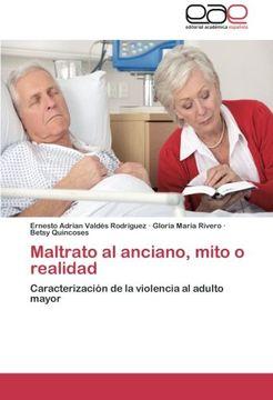 portada Maltrato al anciano, mito o realidad: Caracterización de la violencia al adulto mayor