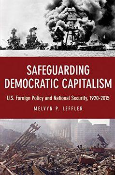 portada Safeguarding Democratic Capitalism: U. Sa Foreign Policy and National Security, 1920-2015 (libro en Inglés)