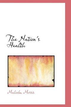 portada The Nation's Health (Bibliolife Reproduction) (libro en Inglés)
