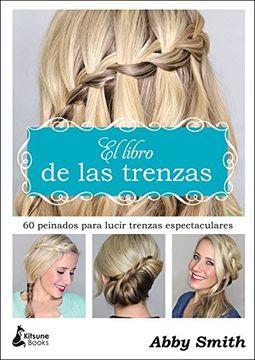 portada El Libro de las Trenzas: 60 Peinados Para Lucir Trenzas Espectaculares