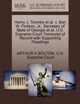 portada henry j. toombs et al. v. ben w. fortson, jr., secretary of state of georgia et al. u.s. supreme court transcript of record with supporting pleadings