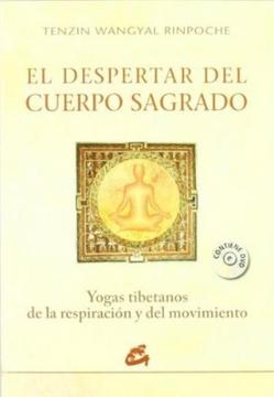 portada El Despertar del Cuerpo Sagrado: Yogas Tibetanos de la Respiración y del Movimiento