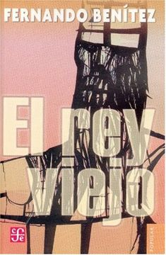 portada El rey Viejo (Coleccion Popular (Fondo de Cultura Economica))