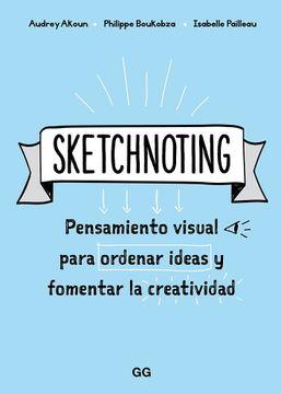 portada Sketchnoting. Pensamiento Visual Para Ordenar Ideas y Fomentar la Creatividad