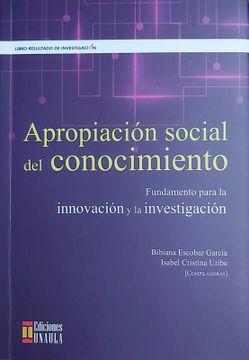 portada Apropiacion Social del Conocimiento. Fundamento Para la Innovacion y la Investigacion