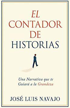 portada El Contador de Historias: Una Narrativa Que Te Guiara a la Grandeza