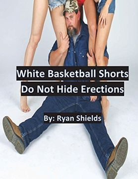 portada White Basketball Shorts do not Hide Erections (libro en inglés)