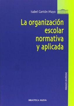 portada La organización escolar normativa y aplicada
