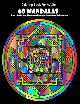 portada Coloring Book for Adults: 60 Mandalas: Stress Relieving Mandala Designs for Adults Relaxation (libro en Inglés)