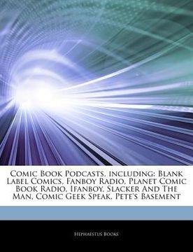 portada articles on comic book podcasts, including: blank label comics, fanboy radio, planet comic book radio, ifanboy, slacker and the man, comic geek speak,