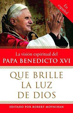portada Que Brille la luz de Dios: La Visisn Espiritual del Papa Benedicto xvi (Vintage Espanol)