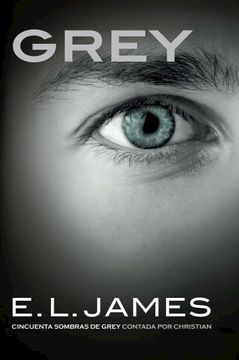 portada Grey («Cincuenta Sombras» Contada por Christian Grey 1) (Ficción)